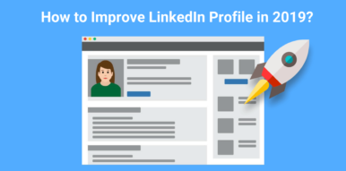How to Improve LinkedIn Profile in 2019?