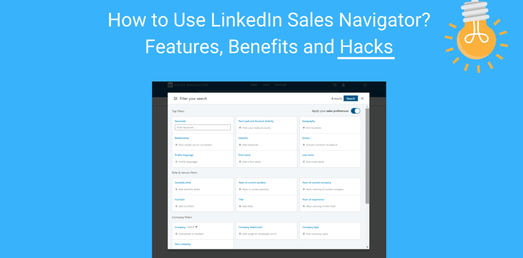 How to Use LinkedIn Sales Navigator: Features, Benefits and Hacks