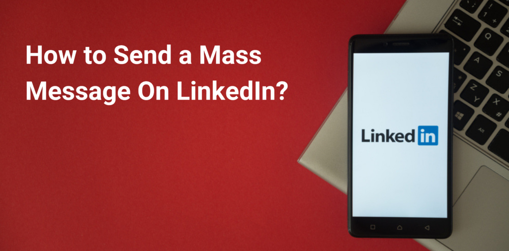 How to Send a Mass Message On LinkedIn?