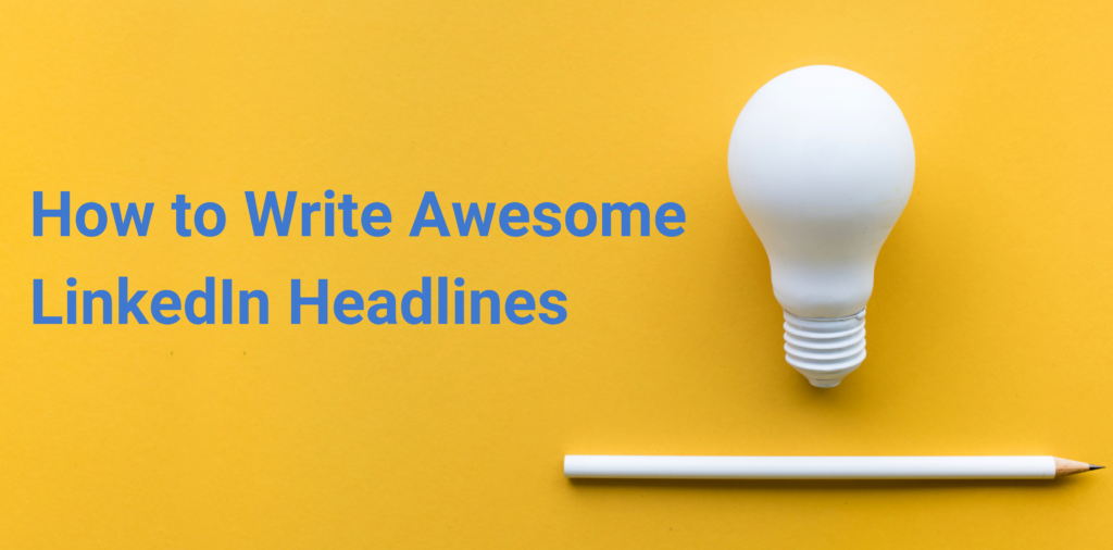 How to Write Awesome LinkedIn Headlines