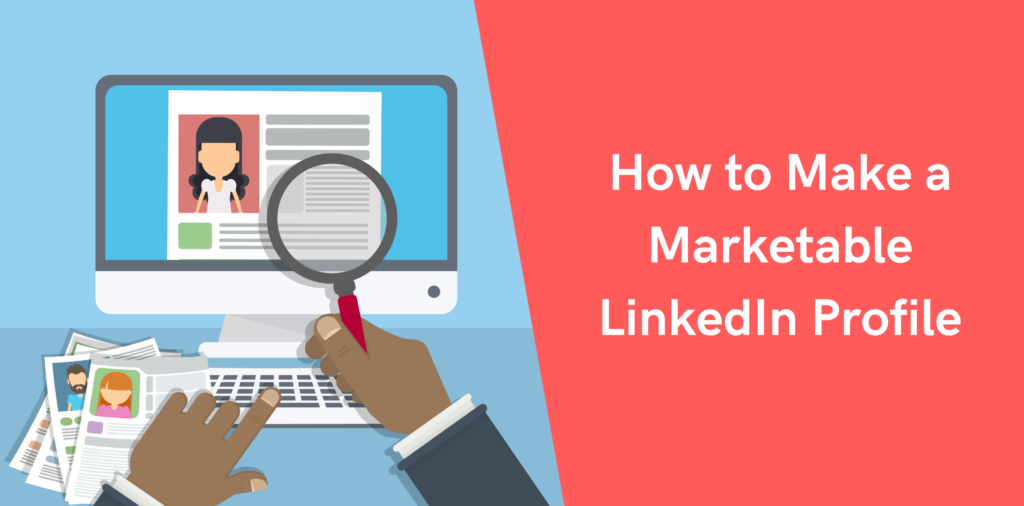 How to Make A Marketable LinkedIn Profile | Octopus CRM