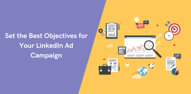 Set the Best Objectives for Your LinkedIn Ad Campaign