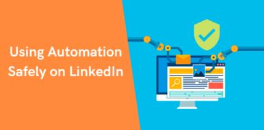 Using Automation Safely on LinkedIn