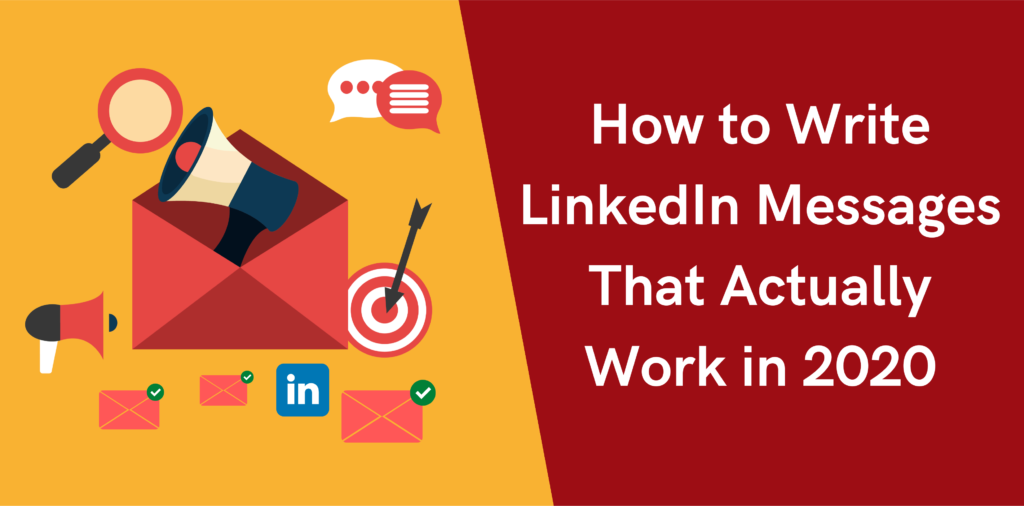 How to Write LinkedIn Messages That Actually Work in 2020
