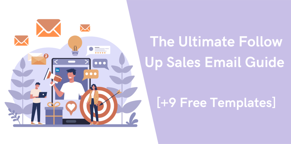 The Ultimate Follow Up Sales Email Guide [+9 Free Templates]