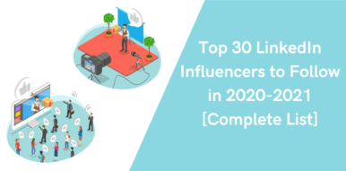 Top 30 LinkedIn Influencers to Follow in 2020-2021 [Complete List]