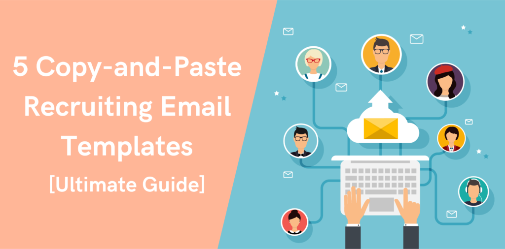 5 Copy-and-Paste Recruiting Email Templates [Ultimate Guide]