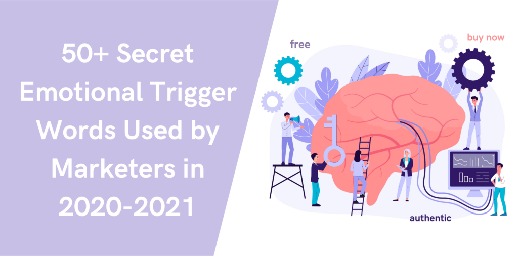 50+ Secret Emotional Trigger Words Used by Marketers in 2020-2021