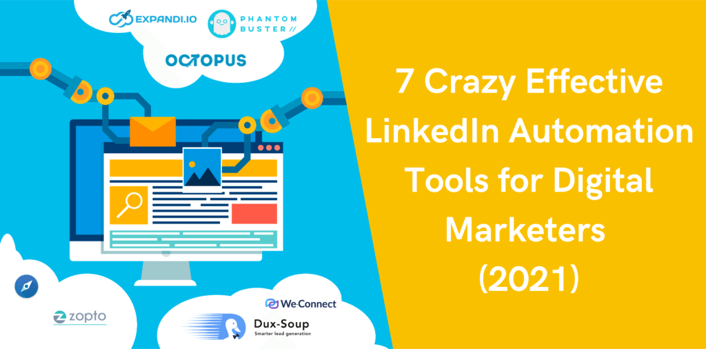 7 Crazy Effective LinkedIn Automation Tools for Digital Marketers (2021)