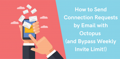 Thumbnail-How-to-Send-Connection-Requests-by-Email-with-Octopus-(and-Bypass-Weekly-Invite-Limit!)